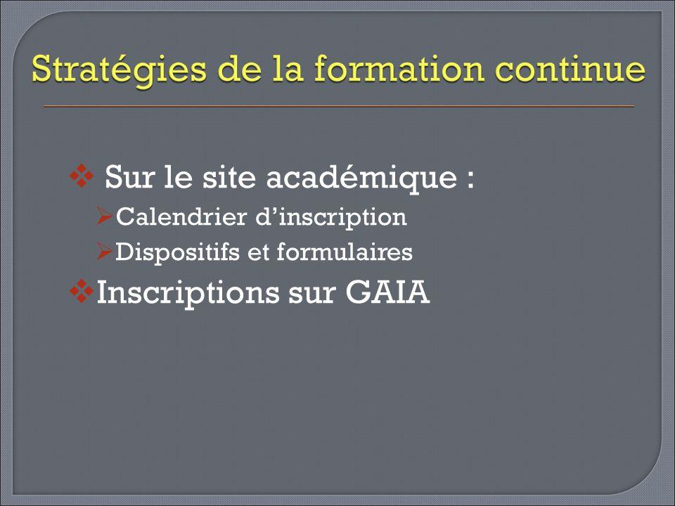 Sur le site académique : Calendrier dinscription Dispositifs et formulaires Inscriptions sur GAIA