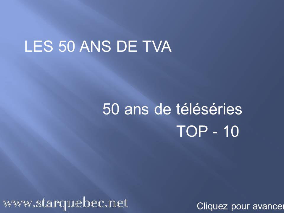 Voici le Top-10 des téléséries les plus marquantes de lhistoire de TVA, selon Star Québec En 50 ans, la télévision a évolué et les téléséries, apparues à la fin des années 80, en sont un bon exemple.