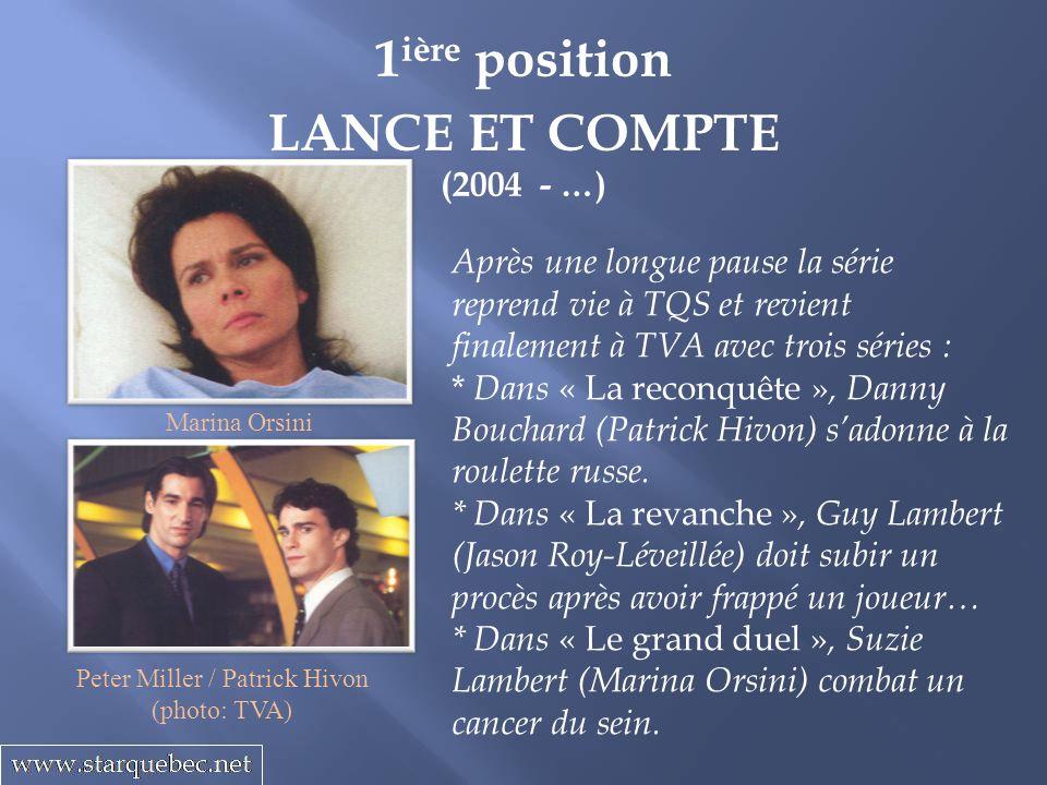 1 ière position LANCE ET COMPTE (2004 - …) Après une longue pause la série reprend vie à TQS et revient finalement à TVA avec trois séries : * Dans «