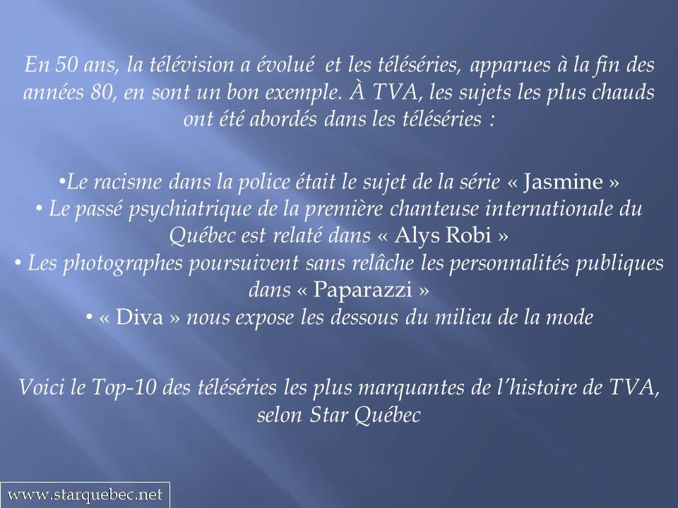 Voici le Top-10 des téléséries les plus marquantes de lhistoire de TVA, selon Star Québec En 50 ans, la télévision a évolué et les téléséries, apparue