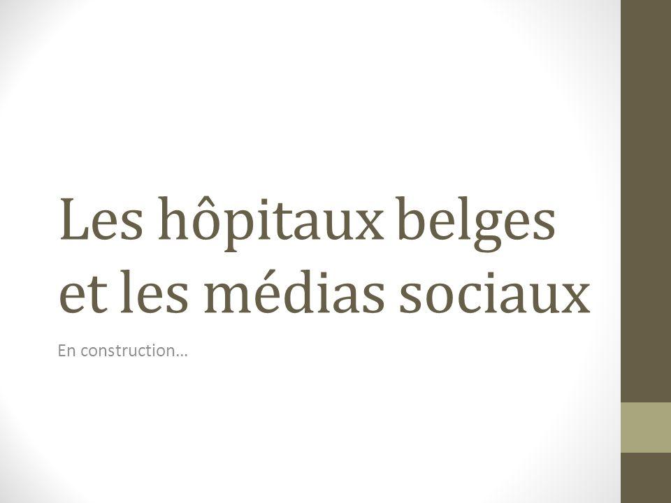 Les hôpitaux belges et les médias sociaux En construction…