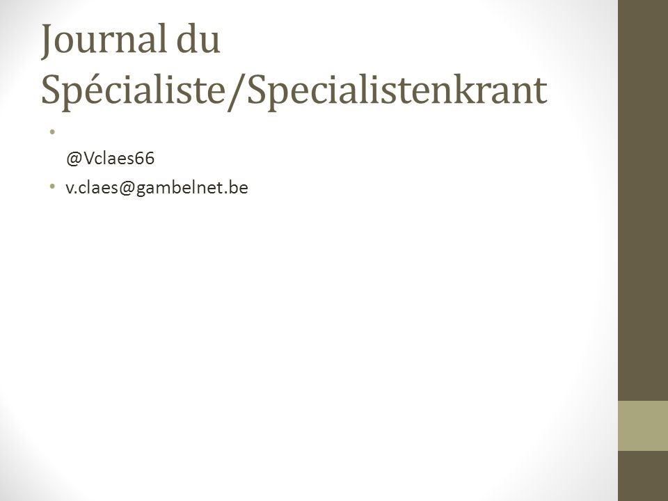 Journal du Spécialiste/Specialistenkrant @Vclaes66 v.claes@gambelnet.be