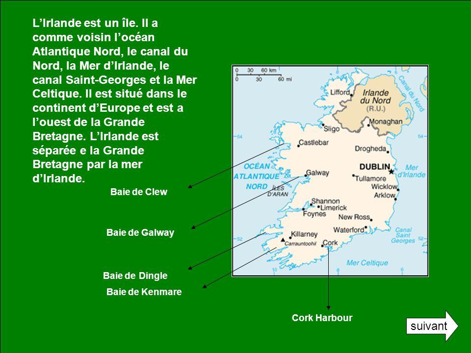LIrlande est un île. Il a comme voisin locéan Atlantique Nord, le canal du Nord, la Mer dIrlande, le canal Saint-Georges et la Mer Celtique. Il est si