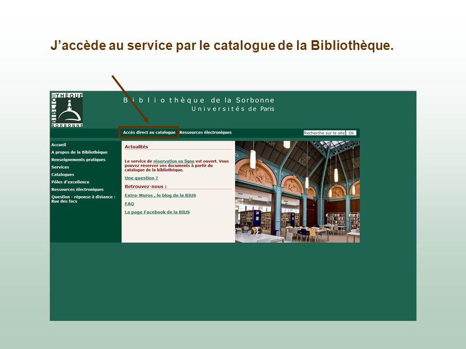 Jaccède au service par le catalogue de la Bibliothèque.