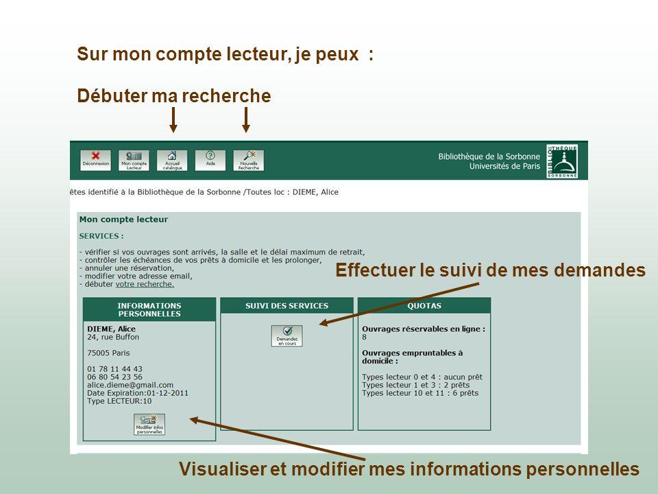 Sur mon compte lecteur, je peux : Visualiser et modifier mes informations personnelles Effectuer le suivi de mes demandes Débuter ma recherche