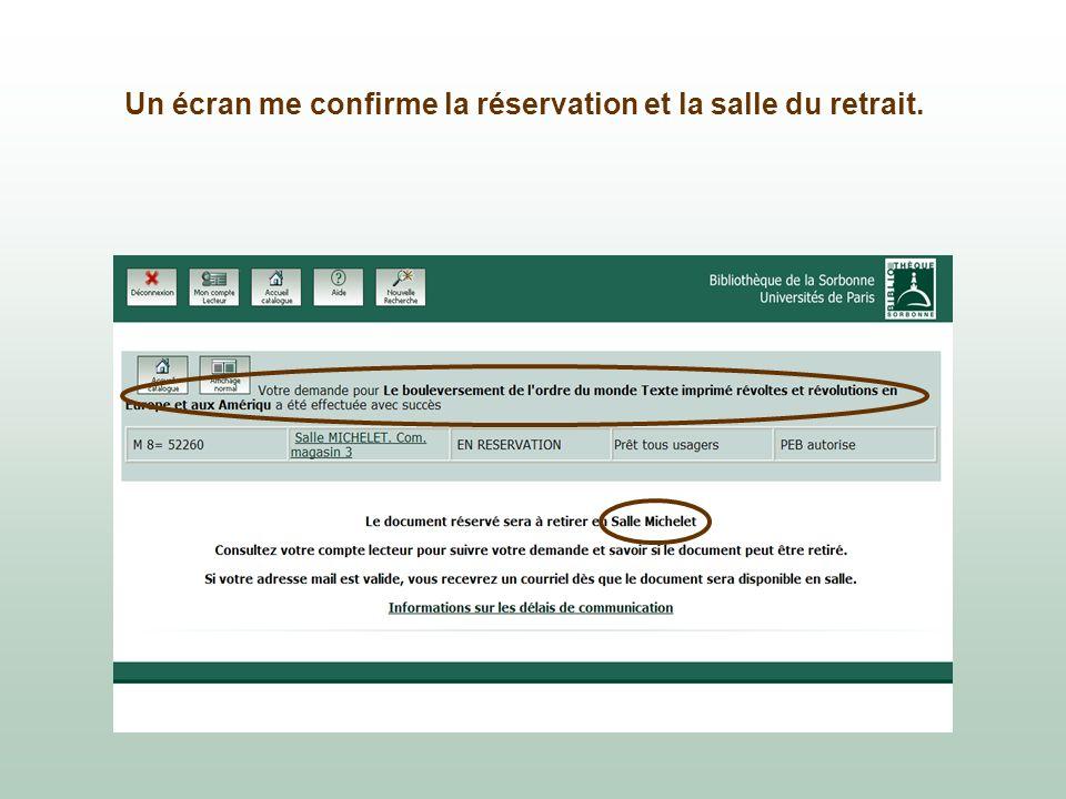 Un écran me confirme la réservation et la salle du retrait.