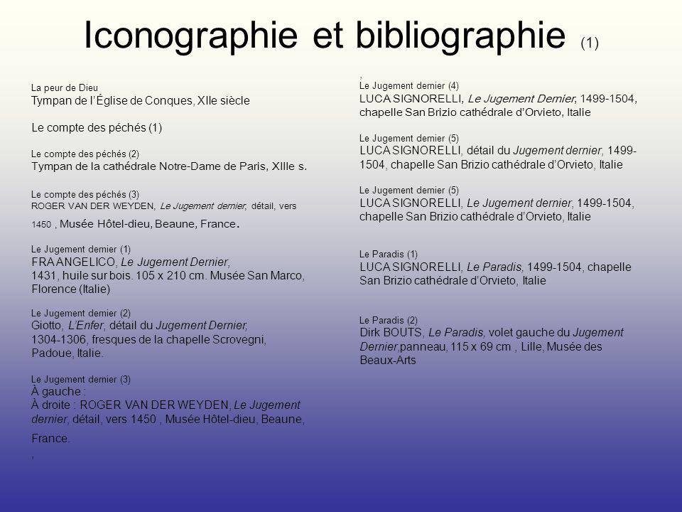 Iconographie et bibliographie (1) La peur de Dieu Tympan de lÉglise de Conques, XIIe siècle Le compte des péchés (1) Le compte des péchés (2) Tympan d