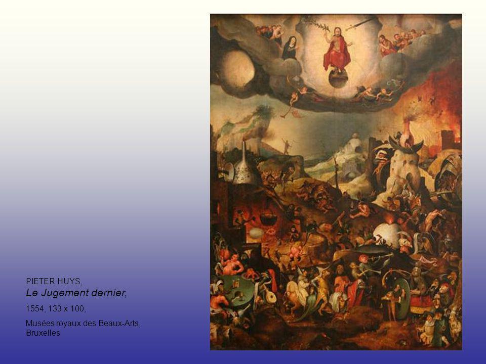 PIETER HUYS, Le Jugement dernier, 1554, 133 x 100, Musées royaux des Beaux-Arts, Bruxelles