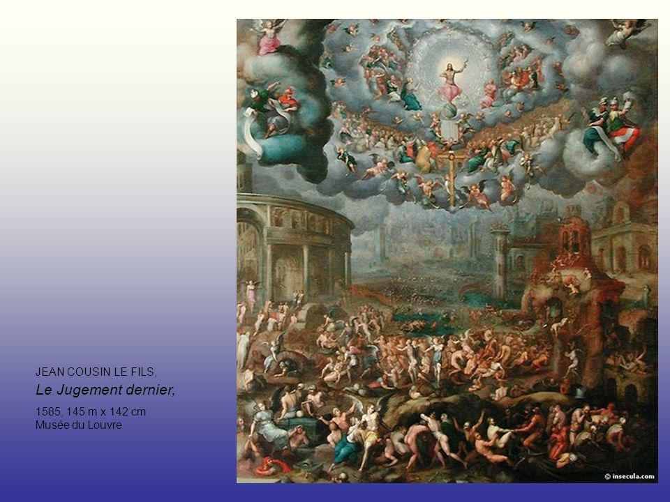 JEAN COUSIN LE FILS, Le Jugement dernier, 1585, 145 m x 142 cm Musée du Louvre