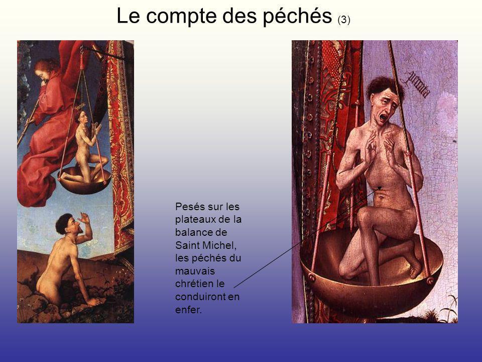 Pesés sur les plateaux de la balance de Saint Michel, les péchés du mauvais chrétien le conduiront en enfer. Le compte des péchés (3)