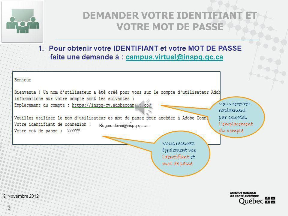 2 HÔTE DE LA CONFÉRENCE (conférencier) © Novembre 2012 En tant quHÔTE de la conférence, vous allez réunir virtuellement un certain nombre de PARTICIPA