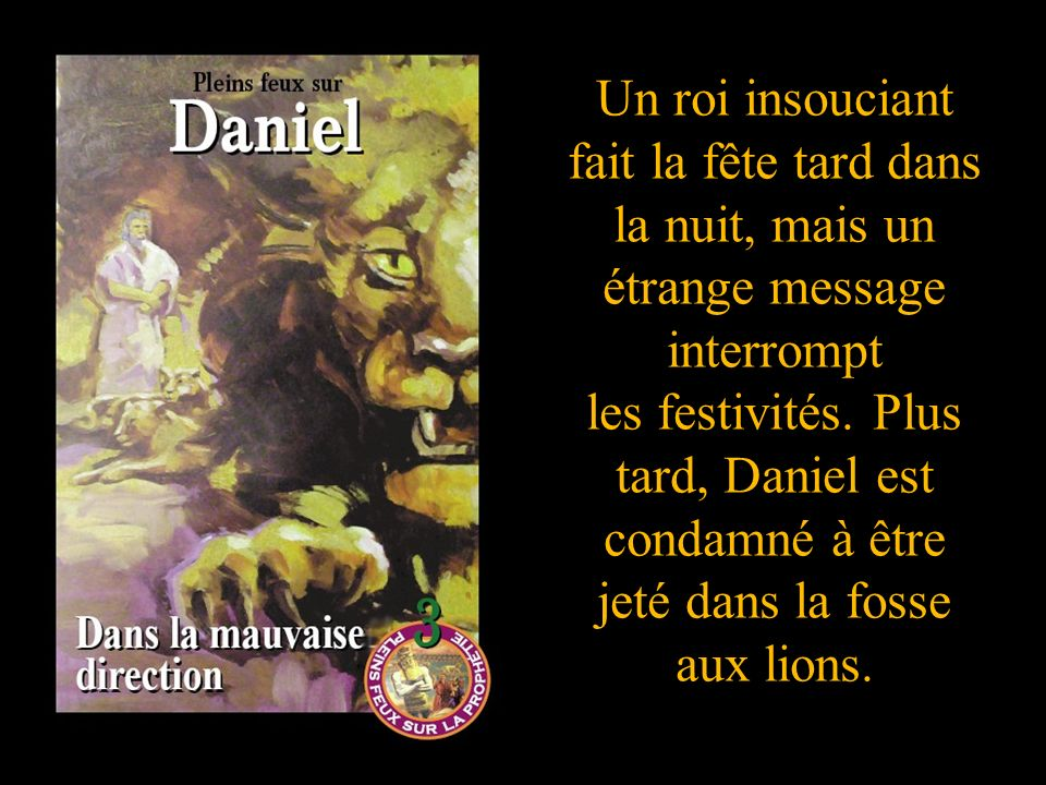 Un roi insouciant fait la fête tard dans la nuit, mais un étrange message interrompt les festivités. Plus tard, Daniel est condamné à être jeté dans l
