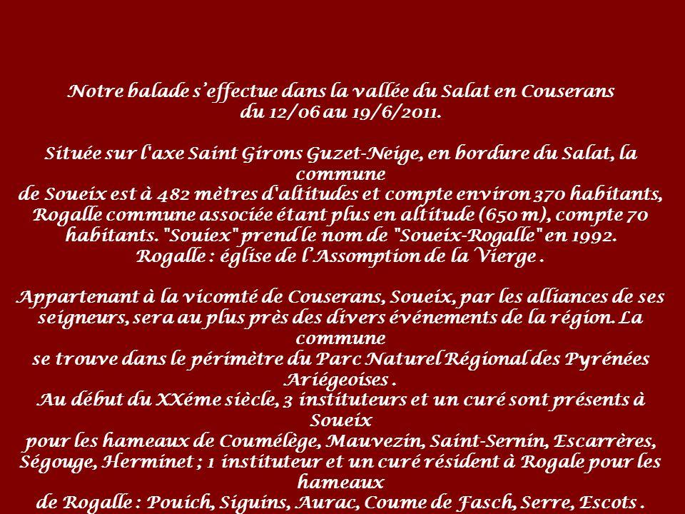 Notre balade seffectue dans la vallée du Salat en Couserans du 12/06 au 19/6/2011.