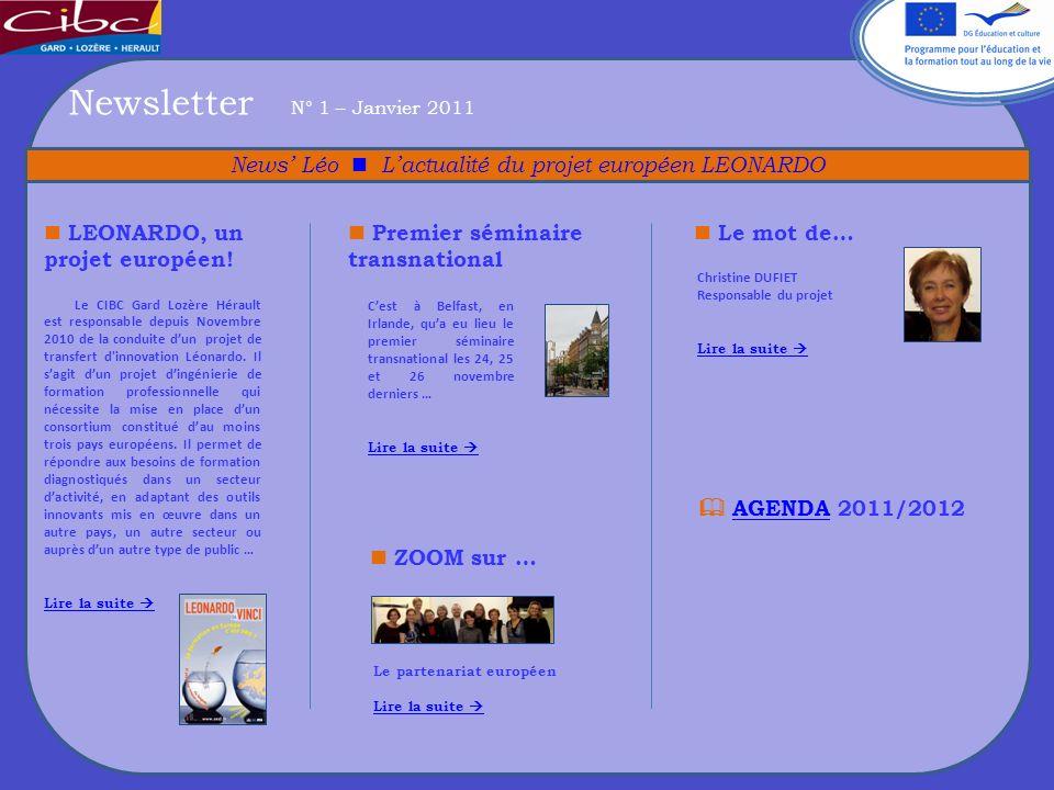 Newsletter N° 1 – Janvier 2011 News Léo Lactualité du projet européen LEONARDO Newsletter N° 1 – Janvier 2011 News Léo Lactualité du projet européen L