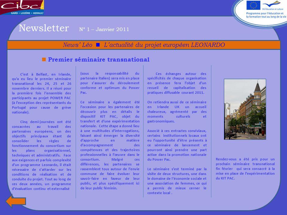 Newsletter N° 1 – Janvier 2011 News Léo Lactualité du projet européen LEONARDO Cest à Belfast, en Irlande, qua eu lieu le premier séminaire transnational les 24, 25 et 26 novembre derniers.