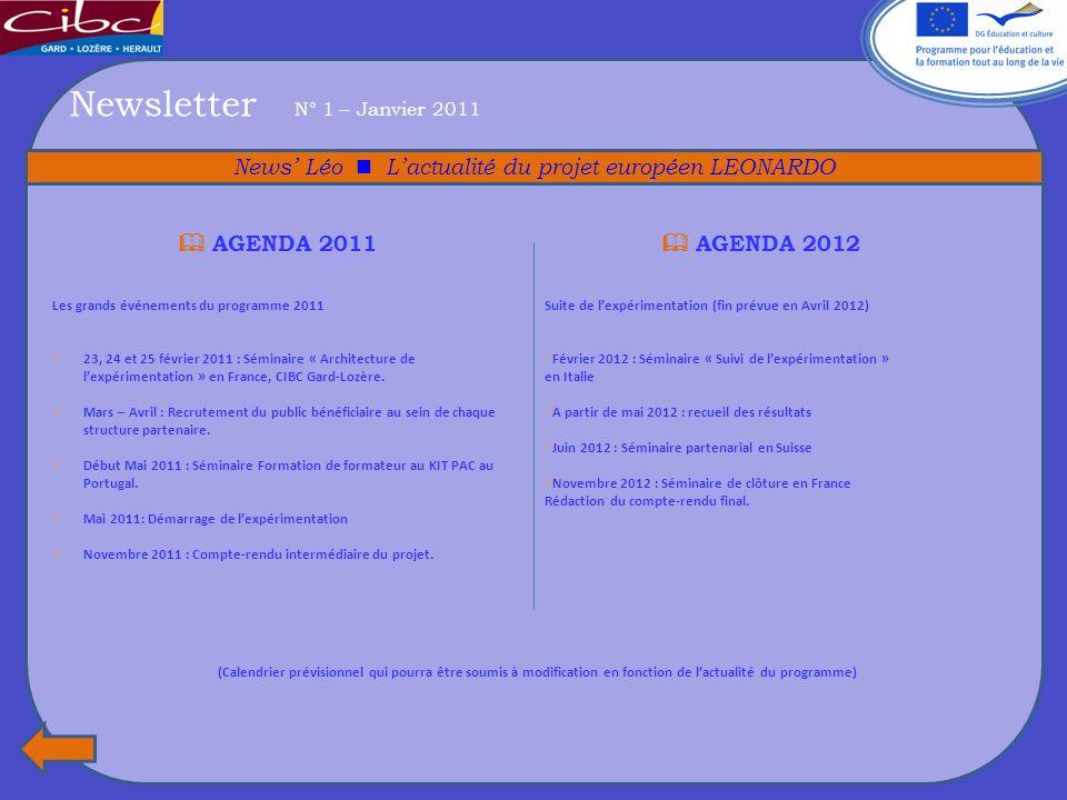 Newsletter N° 1 – Janvier 2011 News Léo Lactualité du projet européen LEONARDO AGENDA 2011 Les grands événements du programme 2011 23, 24 et 25 févrie