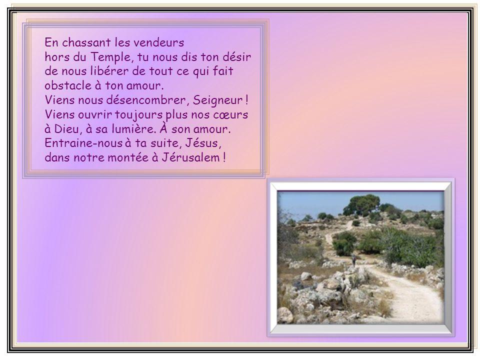 Il trouva installés dans le temple les marchands… Le temple de Jérusalem est devenu une maison de trafic. Dieu est relégué dans un coin! Tu ne peux pa