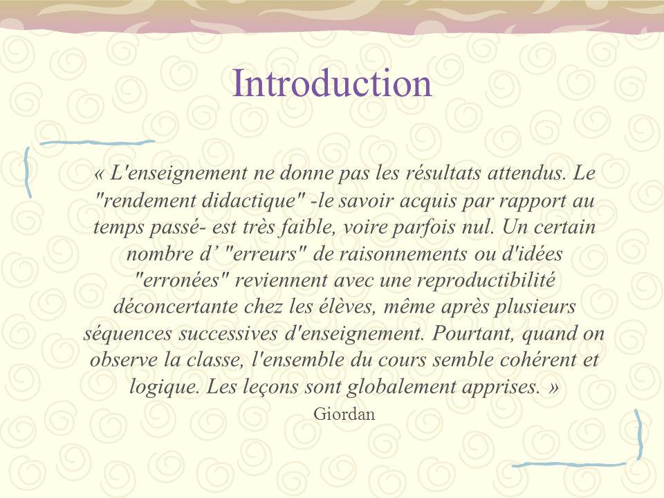 Introduction « L'enseignement ne donne pas les résultats attendus. Le