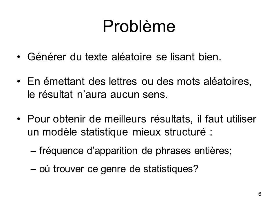 17 Choix de structure de données (5) Il faut choisir comment représenter les mots.