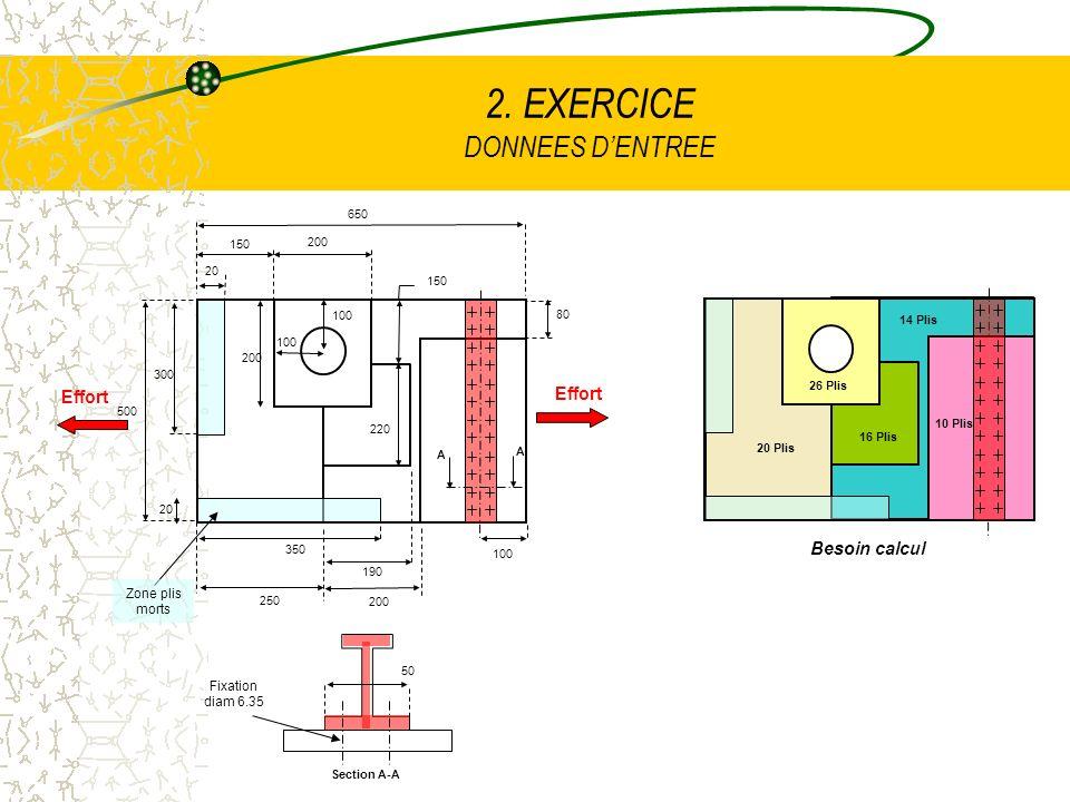 2. EXERCICE DONNEES DENTREE A 20 A Section A-A 150 200 650 200 190 250 350 500 300 200 20 80 150 220 100 Effort 20 Plis 26 Plis 16 Plis 14 Plis 10 Pli