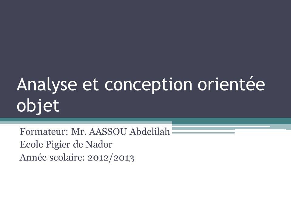 Analyse et conception orientée objet Formateur: Mr.