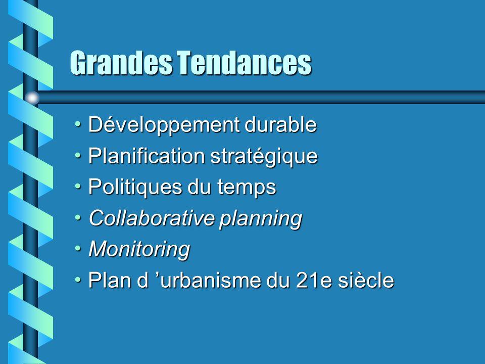 Grandes Tendances Développement durable Développement durable Planification stratégique Planification stratégique Politiques du temps Politiques du te