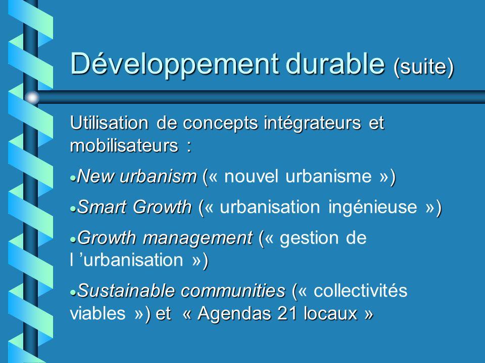 Développement durable (suite) Utilisation de stratégies articulées en fonction des mêmes paramètres à divers paliers d intervention (gouvernemental, supralocal, local et infralocal)