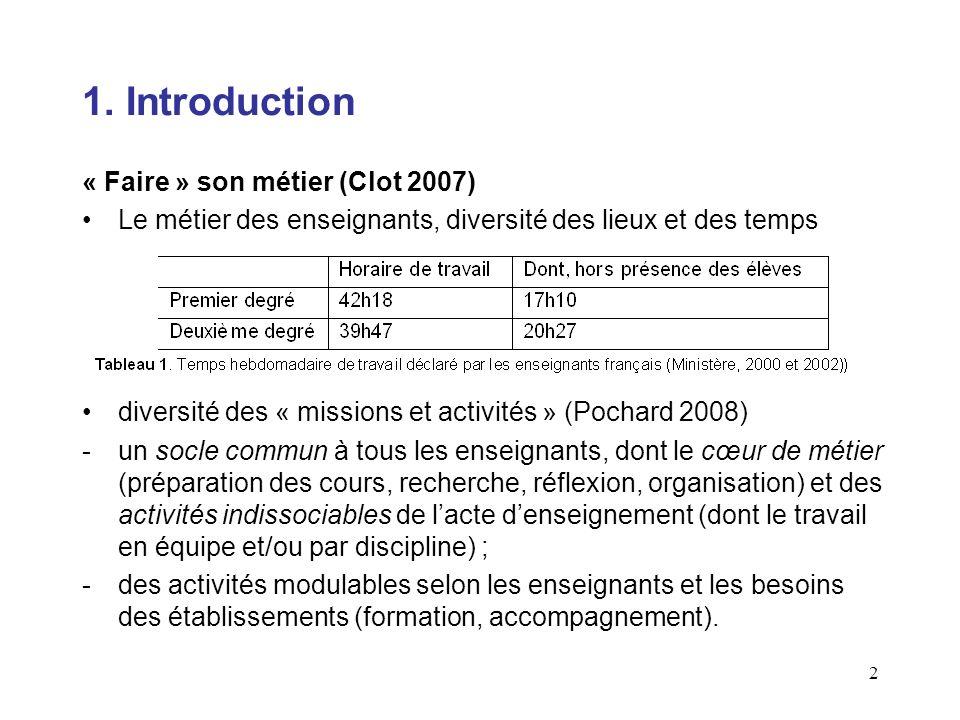 2 1. Introduction « Faire » son métier (Clot 2007) Le métier des enseignants, diversité des lieux et des temps diversité des « missions et activités »