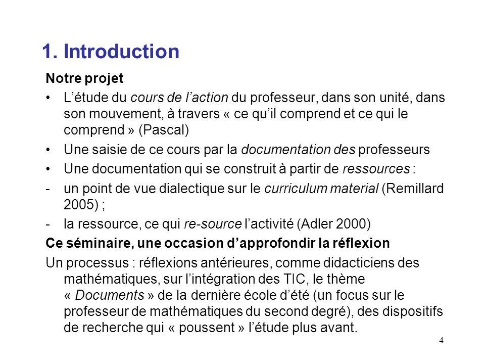 4 1. Introduction Notre projet Létude du cours de laction du professeur, dans son unité, dans son mouvement, à travers « ce quil comprend et ce qui le