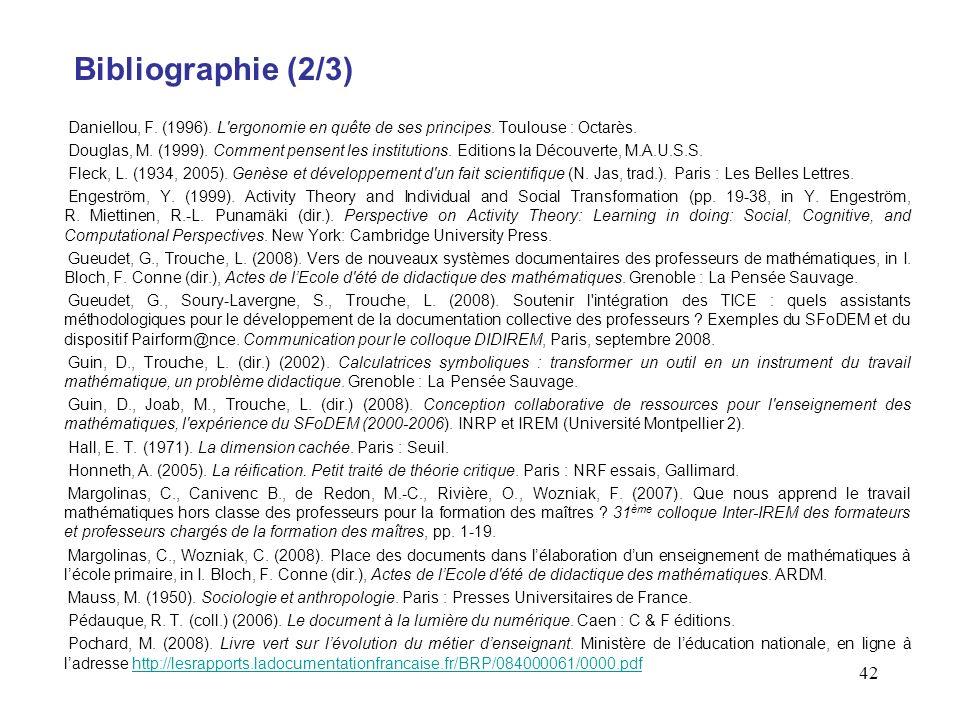 42 Bibliographie (2/3) Daniellou, F.(1996). L ergonomie en quête de ses principes.