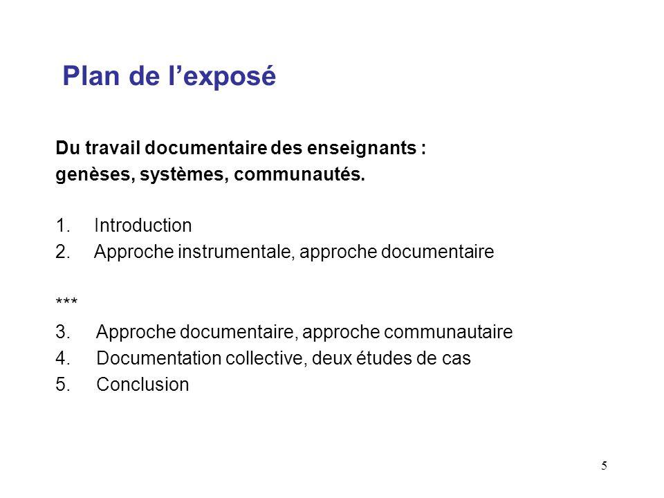 5 Plan de lexposé Du travail documentaire des enseignants : genèses, systèmes, communautés.