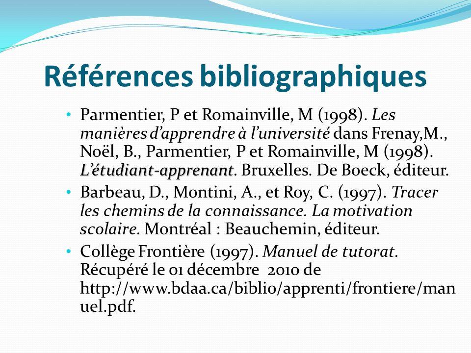 Références bibliographiques Létudiant-apprenant Parmentier, P et Romainville, M (1998).