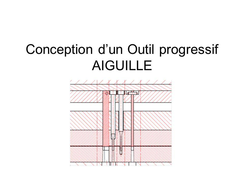 Conception dun Outil progressif AIGUILLE
