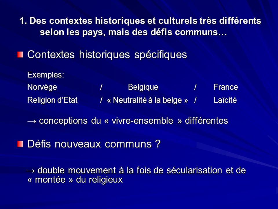 1. Des contextes historiques et culturels très différents selon les pays, mais des défis communs… 1. Des contextes historiques et culturels très diffé