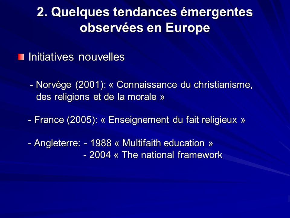 2. Quelques tendances émergentes observées en Europe Initiatives nouvelles - Norvège (2001): « Connaissance du christianisme, - Norvège (2001): « Conn