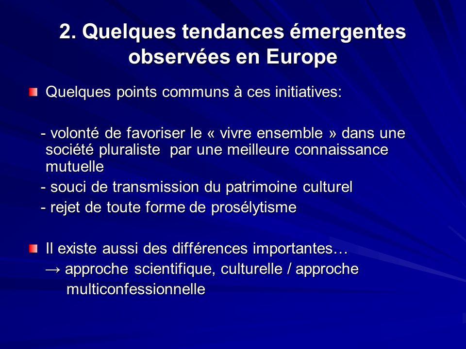 2. Quelques tendances émergentes observées en Europe Quelques points communs à ces initiatives: - volonté de favoriser le « vivre ensemble » dans une