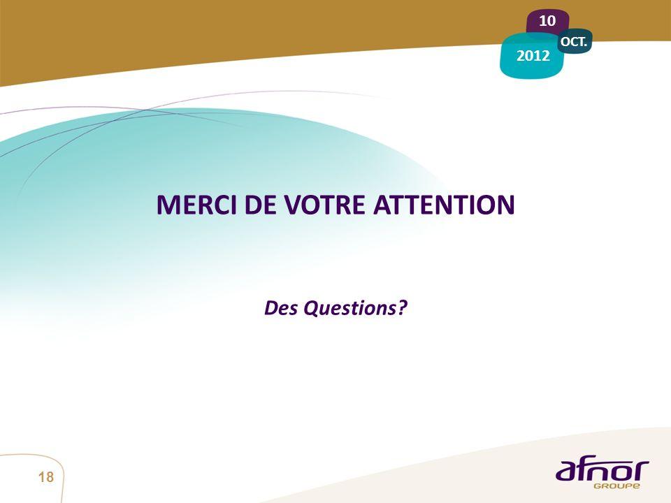 1 / Pour personnaliser les références : Affichage / En-tête et pied de page Personnaliser la zone Pied de page, Faire appliquer partout 18 MERCI DE VOTRE ATTENTION Des Questions.