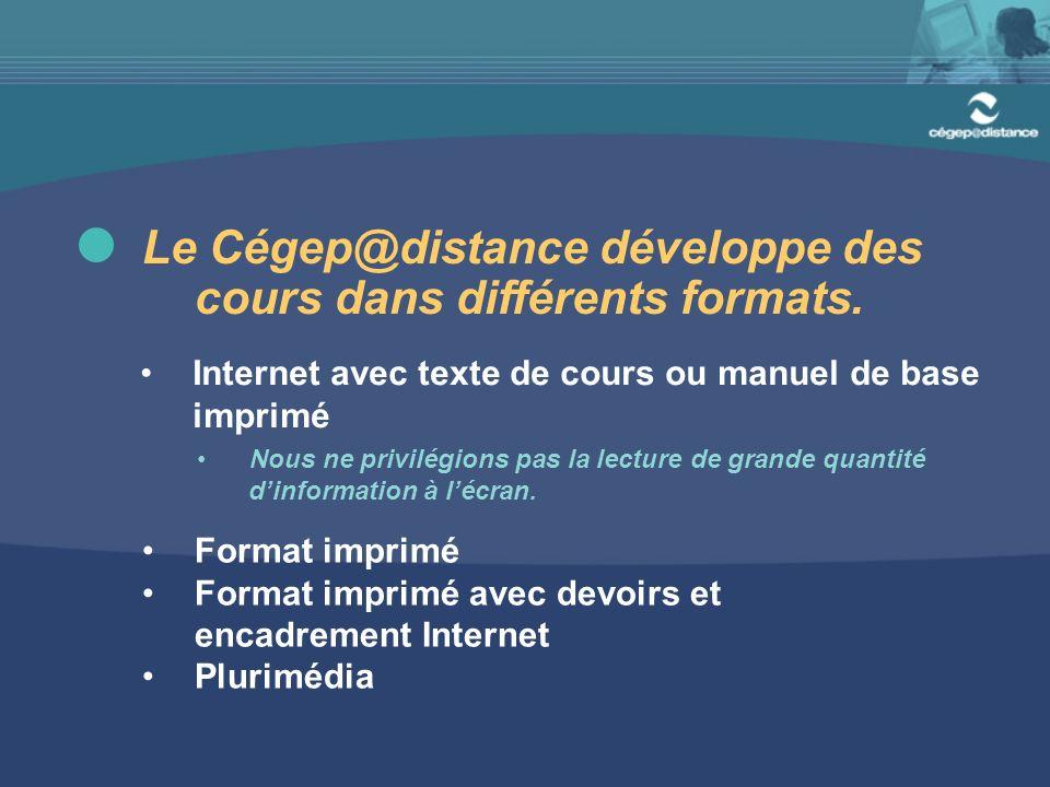Le Cégep@distance développe des cours dans différents formats.