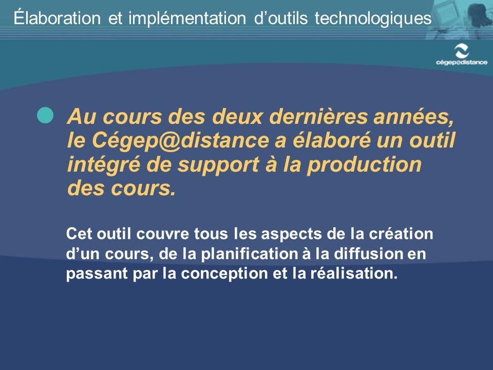 Au cours des deux dernières années, le Cégep@distance a élaboré un outil intégré de support à la production des cours.