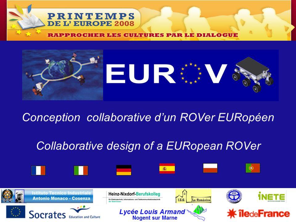 Lycée Louis Armand Nogent sur Marne Conception collaborative dun ROVer EUropéen Collaborative design of a EURopean ROVer Conception collaborative dun