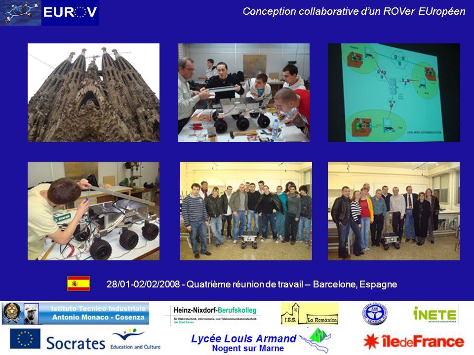Lycée Louis Armand Nogent sur Marne Conception collaborative dun ROVer EUropéen 28/01-02/02/2008 - Quatrième réunion de travail – Barcelone, Espagne
