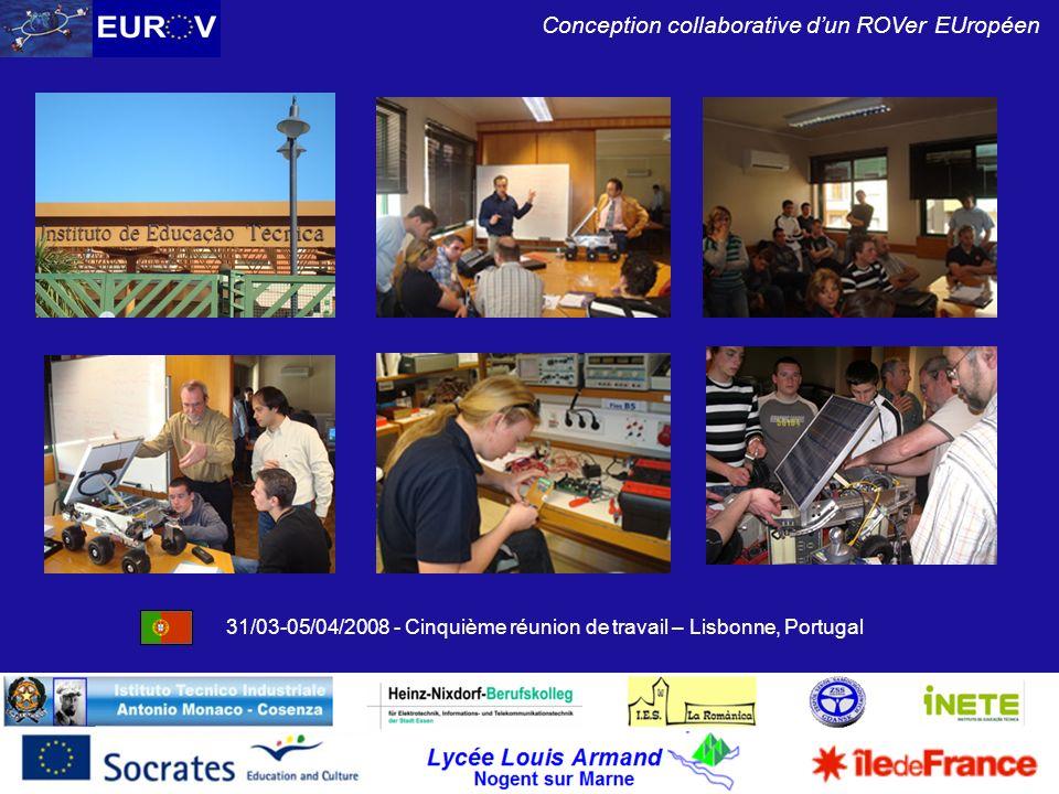Lycée Louis Armand Nogent sur Marne Conception collaborative dun ROVer EUropéen 31/03-05/04/2008 - Cinquième réunion de travail – Lisbonne, Portugal