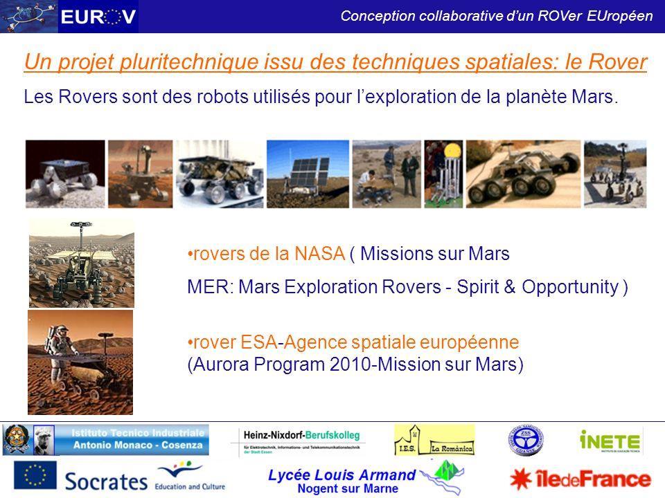 Lycée Louis Armand Nogent sur Marne Conception collaborative dun ROVer EUropéen Le Projet EUROV: Concevoir un rover contrôlé à travers lEspace Internet pour explorer des milieux inconnus (planètes-écoles).