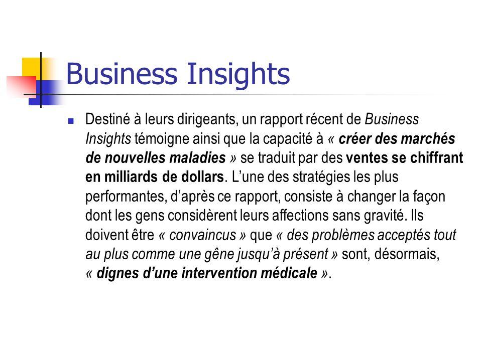 Business Insights Destiné à leurs dirigeants, un rapport récent de Business Insights témoigne ainsi que la capacité à « créer des marchés de nouvelles
