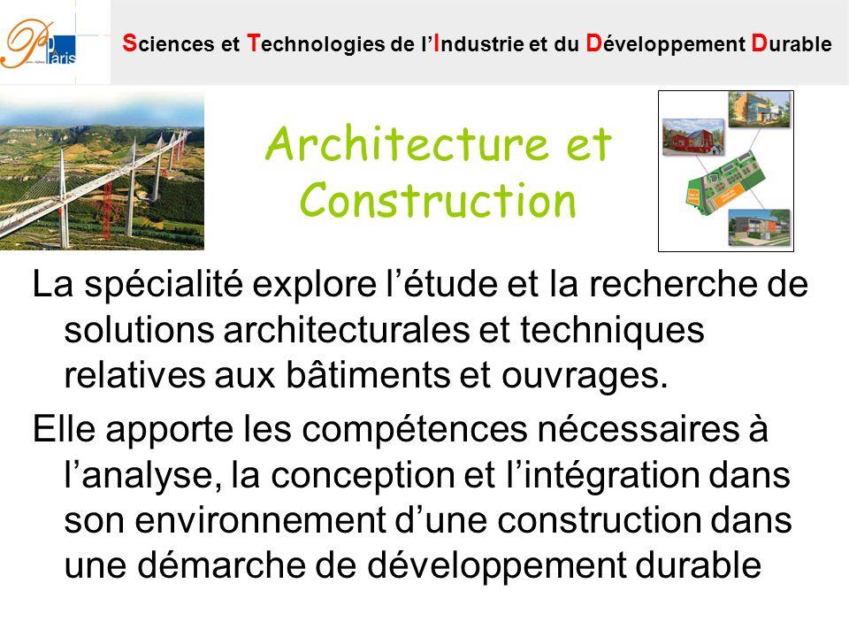 Architecture et Construction La spécialité explore létude et la recherche de solutions architecturales et techniques relatives aux bâtiments et ouvrag