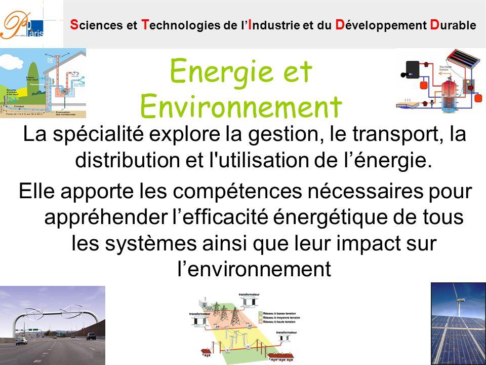 Energie et Environnement La spécialité explore la gestion, le transport, la distribution et l'utilisation de lénergie. Elle apporte les compétences né