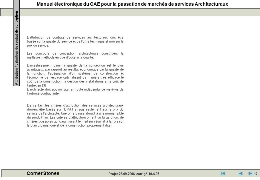 Manuel électronique du CAE pour la passation de marchés de services Architecturaux Corner Stones Projet 23.09.2006 corrigé 10.4.07 Lattribution de con