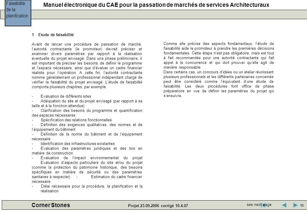 Manuel électronique du CAE pour la passation de marchés de services Architecturaux Corner Stones Projet 23.09.2006 corrigé 10.4.07 1 Etude de faisabil