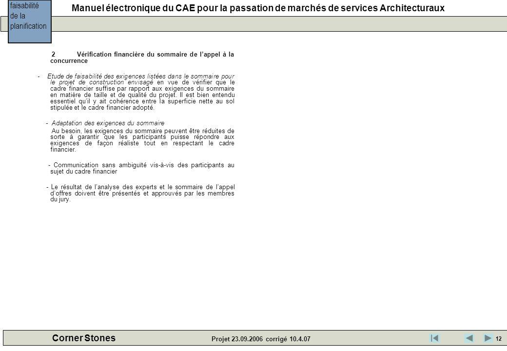 Manuel électronique du CAE pour la passation de marchés de services Architecturaux Corner Stones Projet 23.09.2006 corrigé 10.4.07 2 Vérification fina