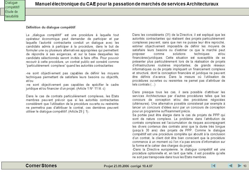 Manuel électronique du CAE pour la passation de marchés de services Architecturaux Corner Stones Projet 23.09.2006 corrigé 10.4.07 Définition du dialo